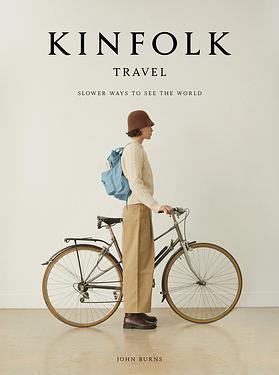 Kinfolk Travel: Slower Ways to See the World
