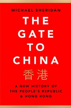 The Gate to China: A New History of the Peoples Republic & Hong Kong